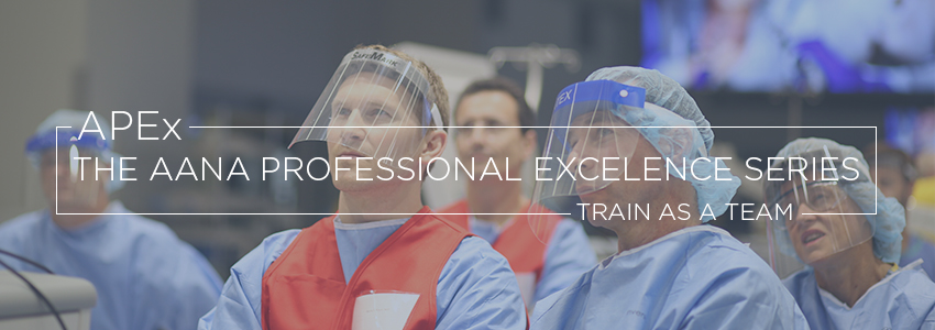 APEx - The AANA Professional Excellence Series - Train as a Team